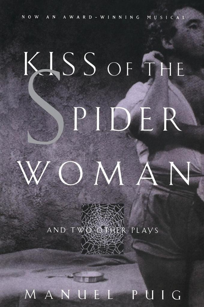 Kiss of the Spider Woman and Two Other Plays als Taschenbuch