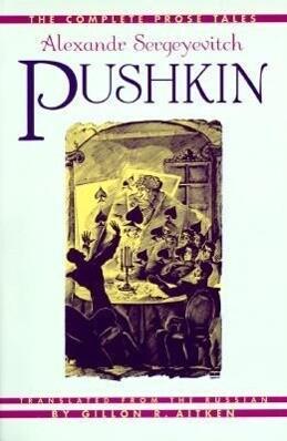 The Complete Prose Tales: Alexandr Sergeyevitch Pushkin als Taschenbuch