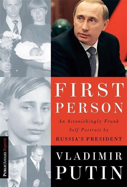 First Person: An Astonishingly Frank Self-Portrait by Russia's President Vladimir Putin als Taschenbuch