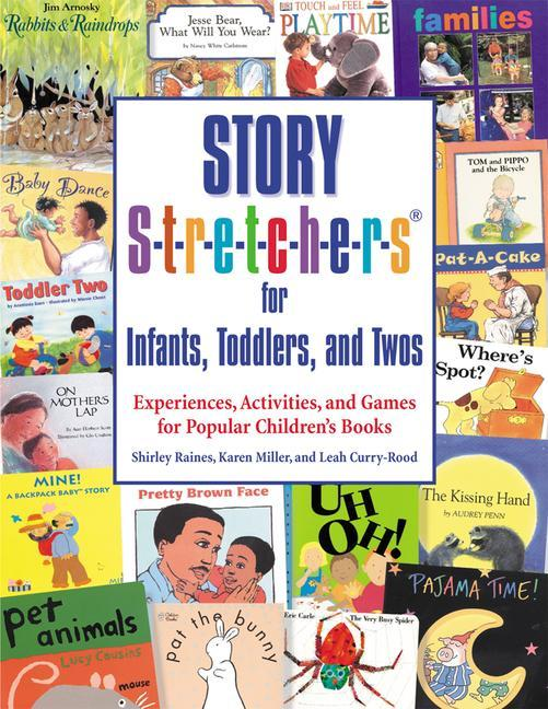 Story S-t-r-e-t-c-h-e-r-s for Infants, Toddlers, and Twos: Experiences, Activities, and Games for Popular Children's Books als Taschenbuch