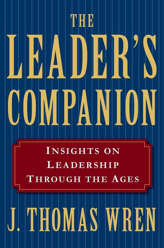 The Leader's Companion: Insights on Leadership Through the Ages als eBook