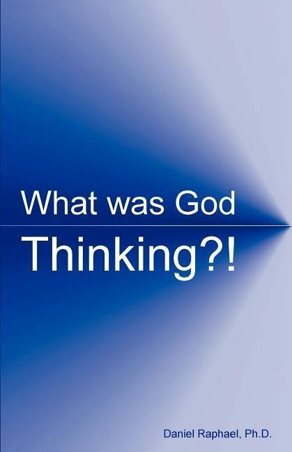 What Was God Thinking?! als Taschenbuch