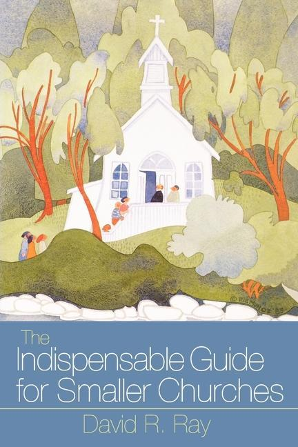 The Indispensable Guide for Smaller Churches als Taschenbuch