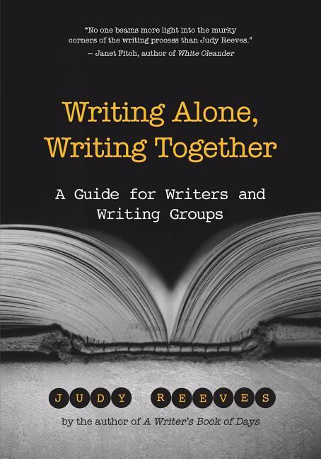 Writing Alone, Writing Together: A Guide for Writers and Writing Groups als Taschenbuch