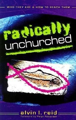 Radically Unchurched: Who They Are & How to Reach Them als Taschenbuch