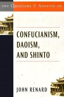 101 Questions and Answers on Confucianism, Daoism, and Shinto als Taschenbuch