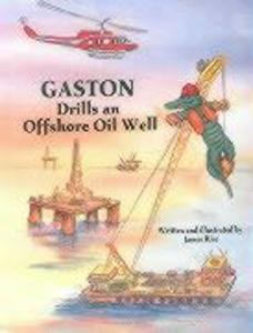 Gaston(r) Drills an Offshore Oil Well als Buch