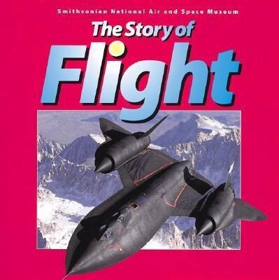 The Story of Flight: From the Smithsonian National Air and Space Museum als Taschenbuch