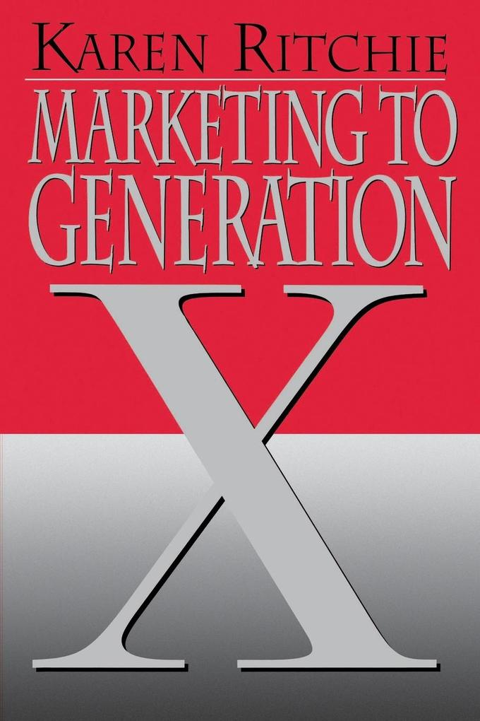 Marketing to Generation X (Restored/Uncut/) als Taschenbuch