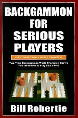 Backgammon for Serious Players: Strategies from the World Champion! als Taschenbuch