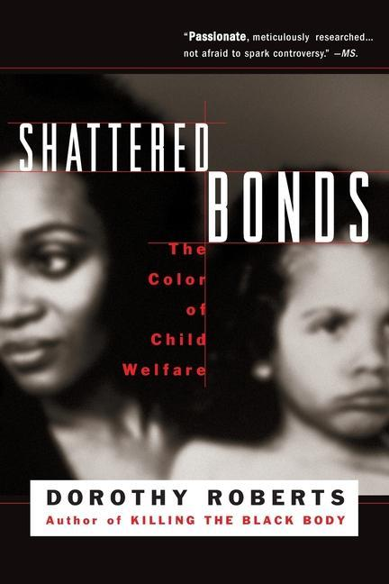 Shattered Bonds: The Color of Child Welfare als Taschenbuch