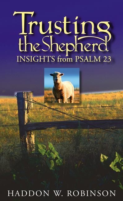 Trusting the Shepherd: Insights from Psalm 23 als Taschenbuch
