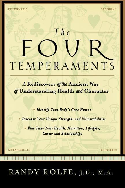 The Four Temperaments: A Rediscovery of the Ancient Way of Understanding Health and Character als Taschenbuch