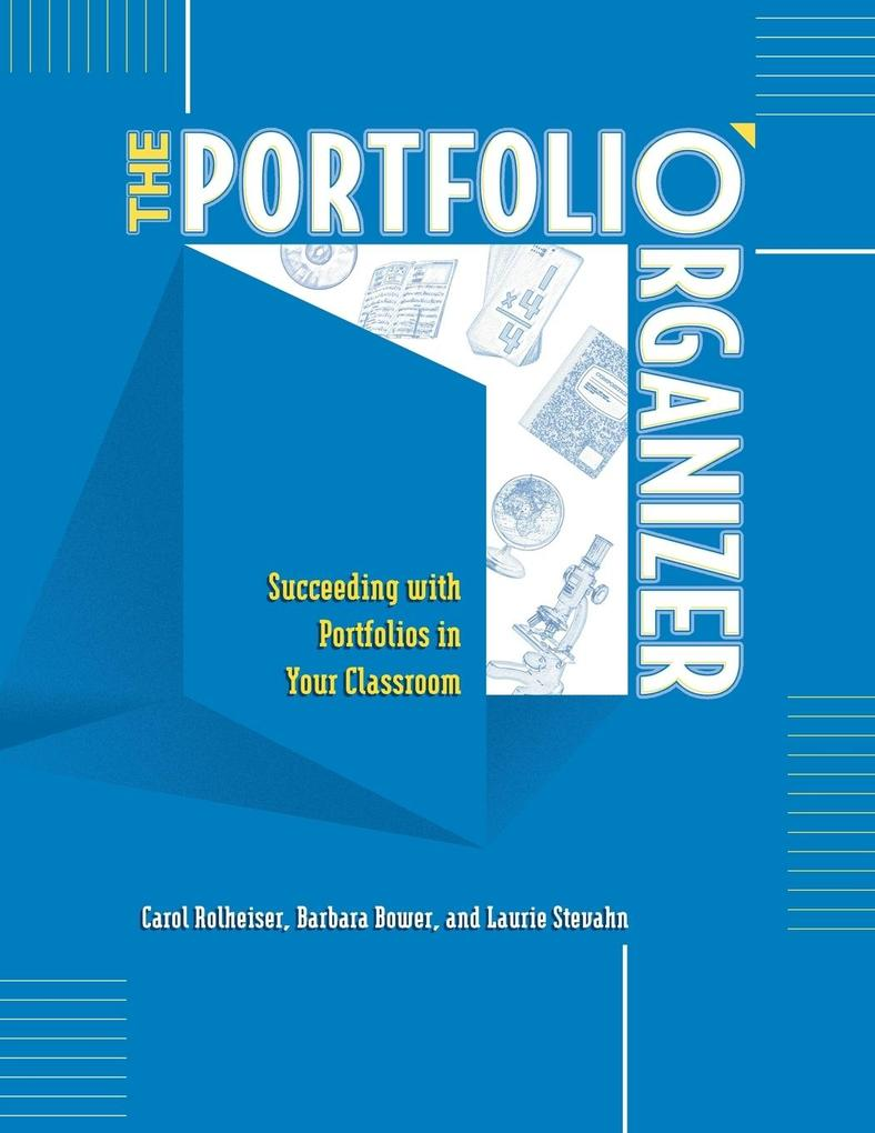 The Portfolio Organizer: Succeeding with Portfolios in Your Classroom als Taschenbuch