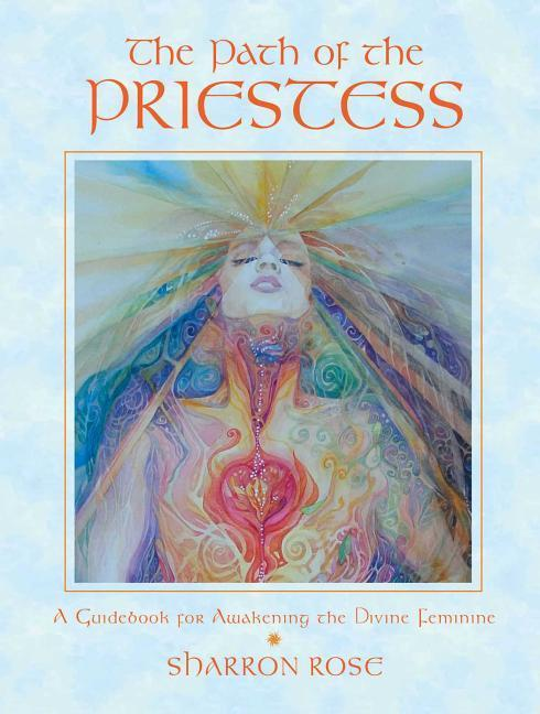 The Path of the Priestess: A Guidebook for Awakening the Divine Feminine als Taschenbuch