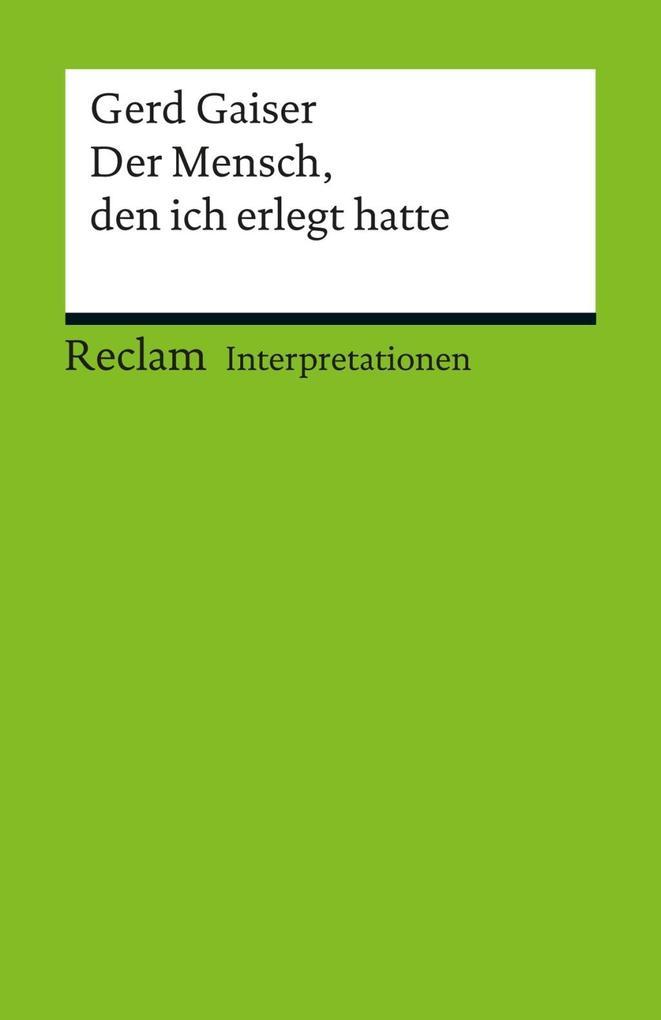 Interpretation. Gerd Gaiser: Der Mensch, den ich erlegt hatte als eBook pdf
