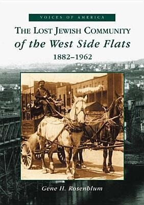 The Lost Jewish Community of the West Side Flats:: 1882-1962 als Taschenbuch