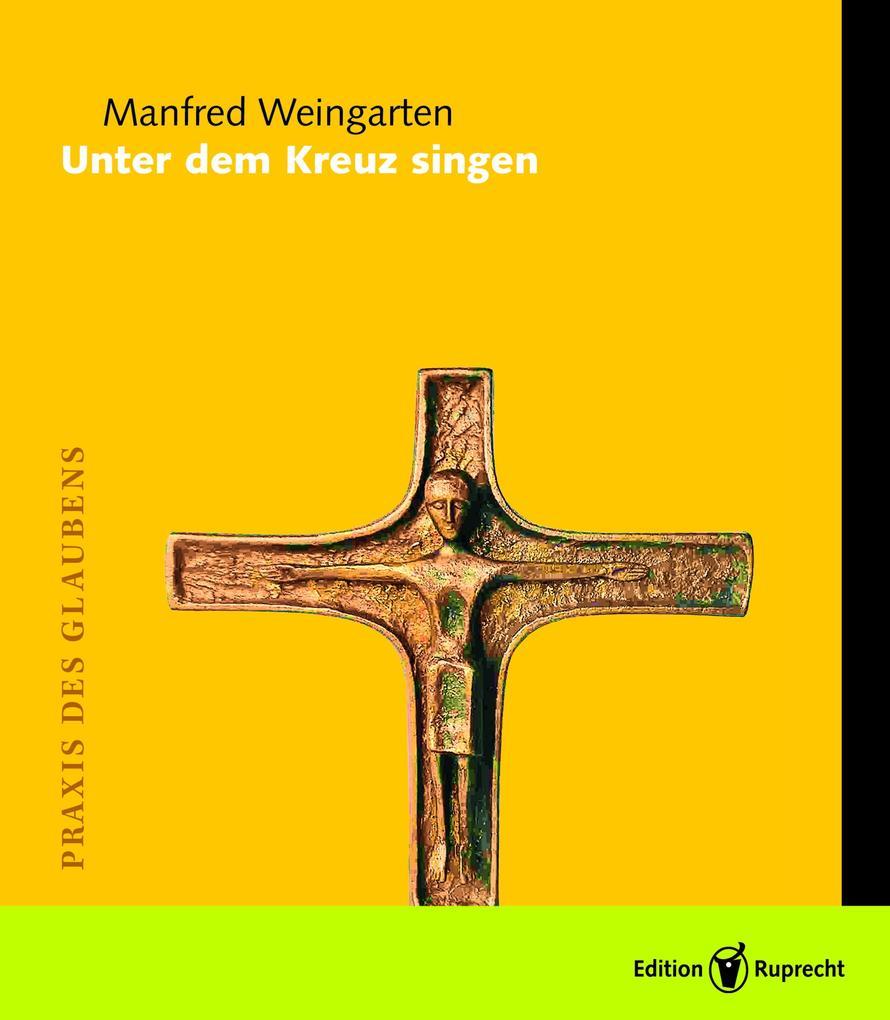 Unter dem Kreuz singen als eBook