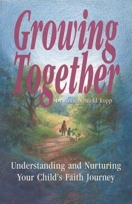 Growing Together: Understanding and Nurturing Your Child's Faith Journey als Taschenbuch