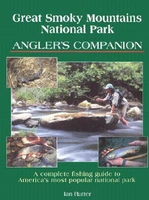 Great Smoky Mountains National Park Angler's Companion: Complete Fishing Guide to America's Most Popular National Park als Taschenbuch