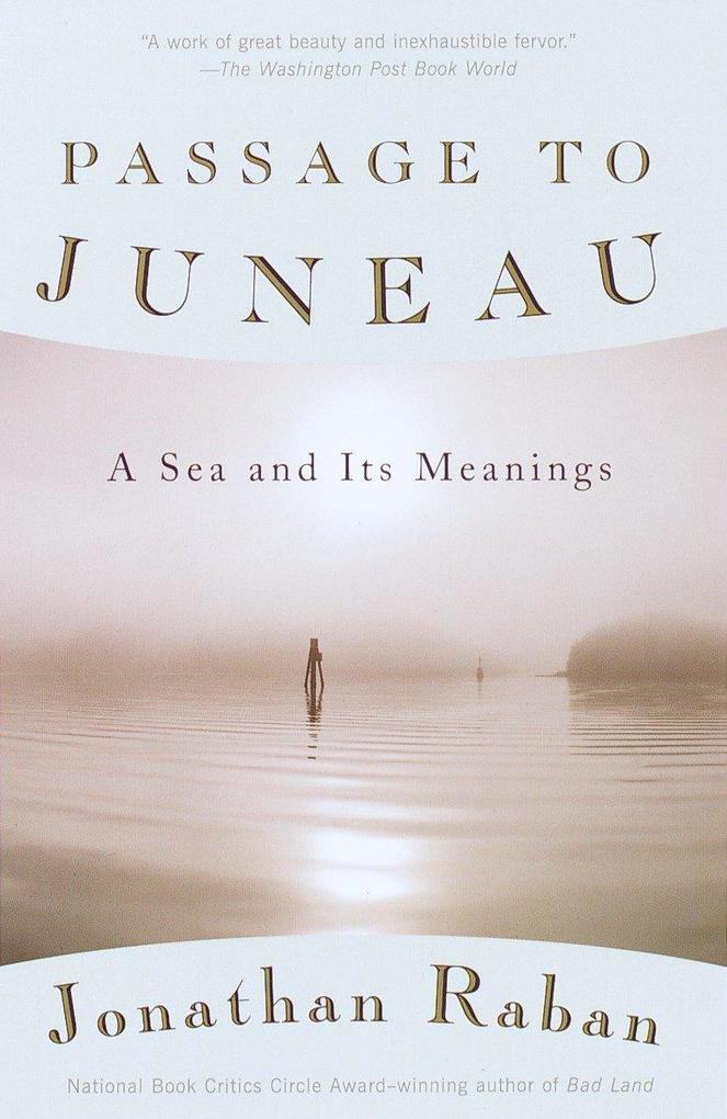 Passage to Juneau: A Sea and Its Meanings als Taschenbuch