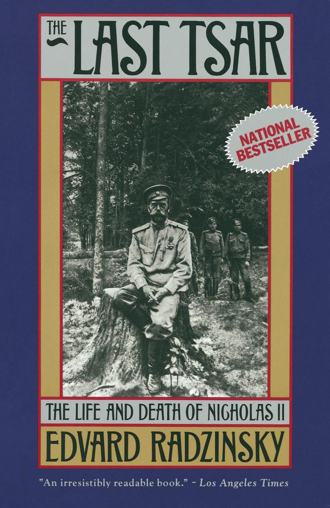 The Last Tsar: The Life and Death of Nicholas II als Taschenbuch