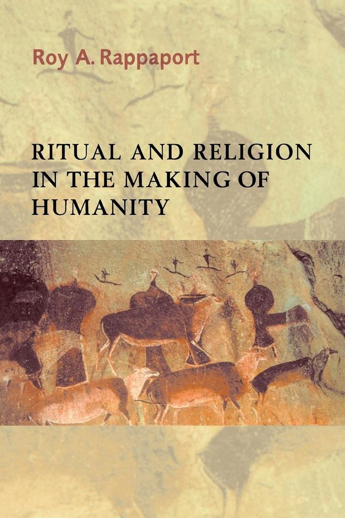 Ritual and Religion in the Making of Humanity als Buch