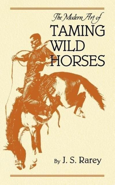 The Modern Art of Taming Wild Horses als Taschenbuch