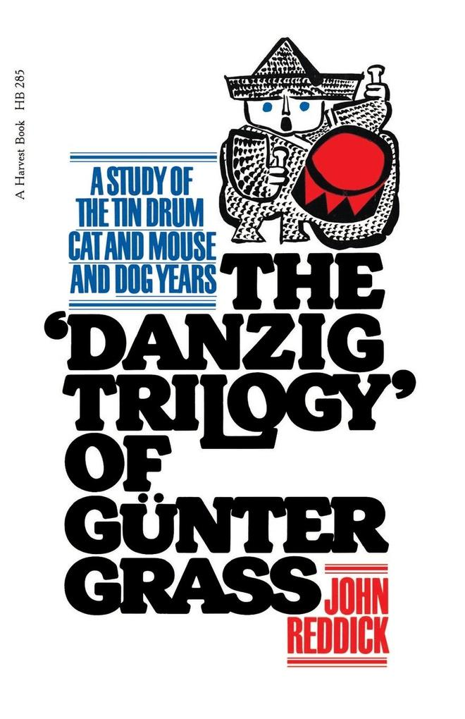 Danzig Trilogy of Gunter Grass: A Study of the Tin Drum, Cat and Mouse, and Dog Years als Taschenbuch