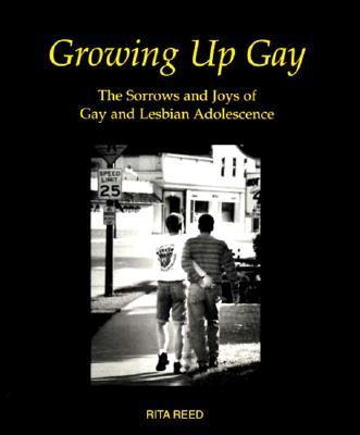 Growing Up Gay: The Sorrows and Joys of Gay and Lesbian Adolescence als Taschenbuch
