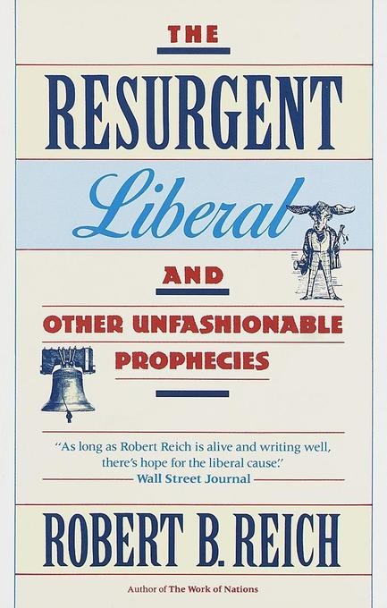 The Resurgent Liberal: And Other Unfashionable Prophecies als Taschenbuch