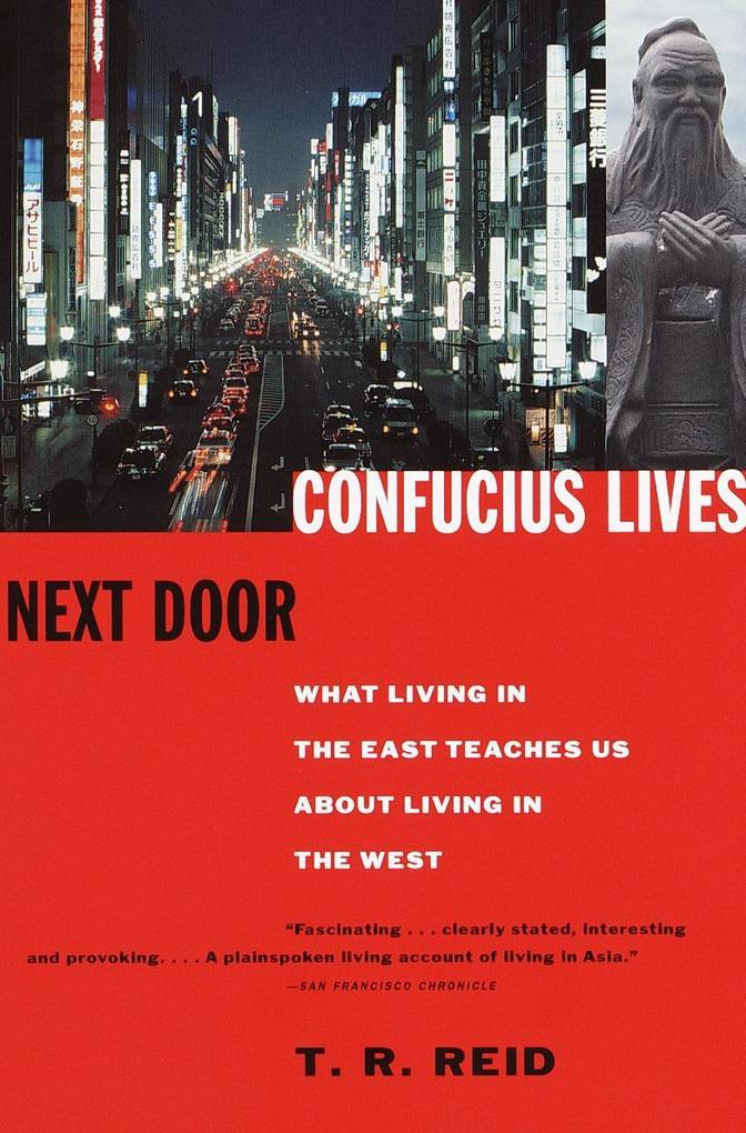 Confucius Lives Next Door: What Living in the East Teaches Us about Living in the West als Taschenbuch