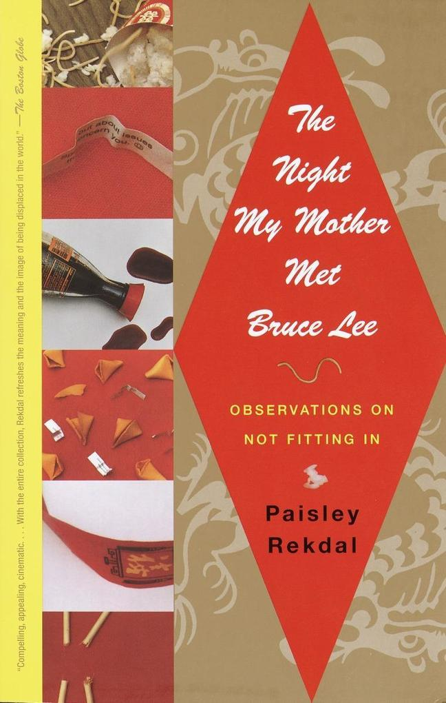 The Night My Mother Met Bruce Lee: Observations on Not Fitting in als Taschenbuch