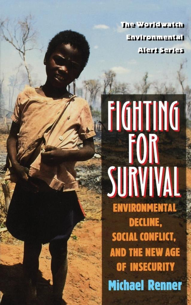 Fighting for Survival: Environmental Decline, Social Conflict, and the New Age of Insecurity als Taschenbuch
