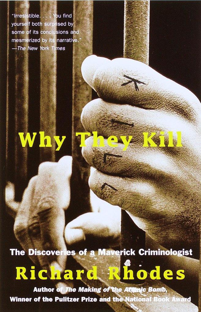 Why They Kill: The Discoveries of a Maverick Criminologist als Taschenbuch