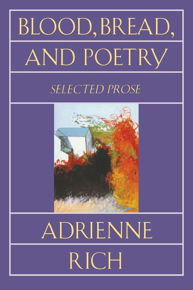 Blood, Bread, and Poetry: Selected Prose 1979-1985 als Taschenbuch