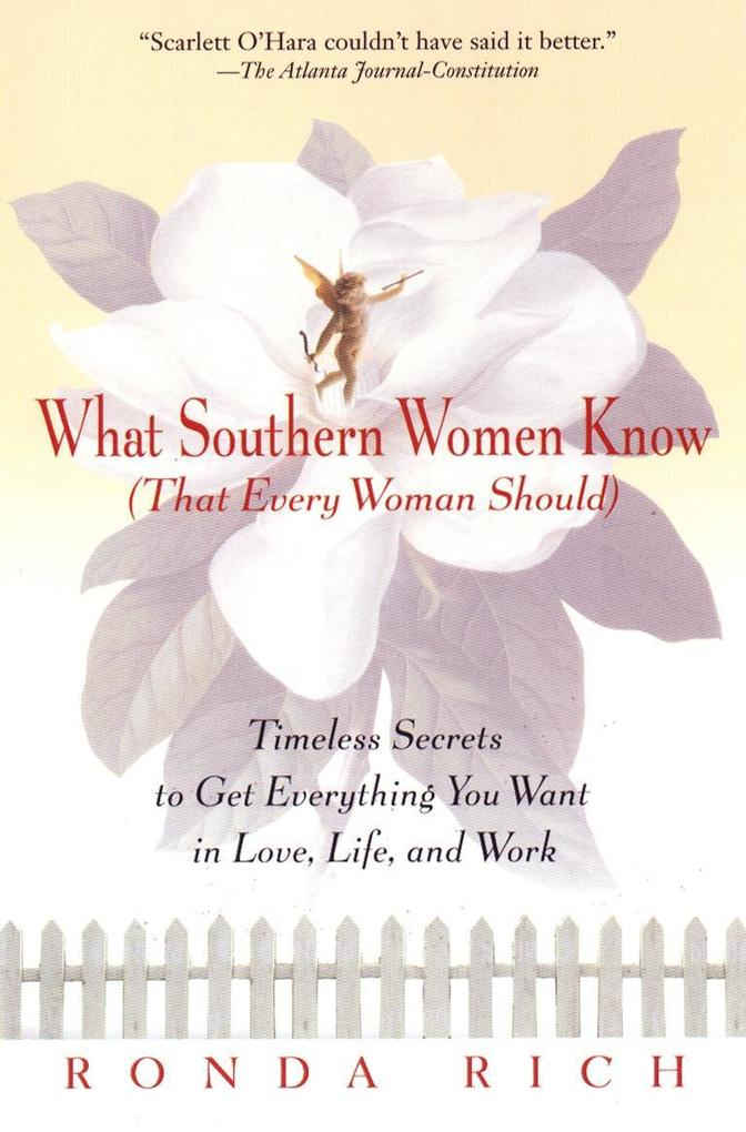What Southern Women Know (That Every Woman Should): Timeless Secrets to Get Everything You Want in Love, Life, and Work als Taschenbuch