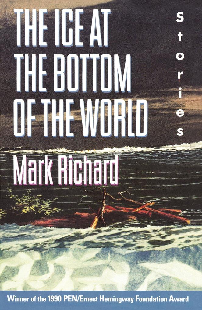 The Ice at the Bottom of the World: Stories als Taschenbuch