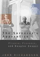 The Sorcerer's Apprentice: Picasso, Provence, and Douglas Cooper als Taschenbuch