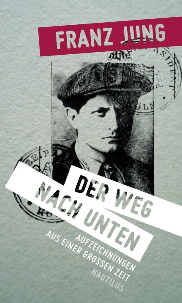 Der Weg nach unten als Buch von Franz Jung