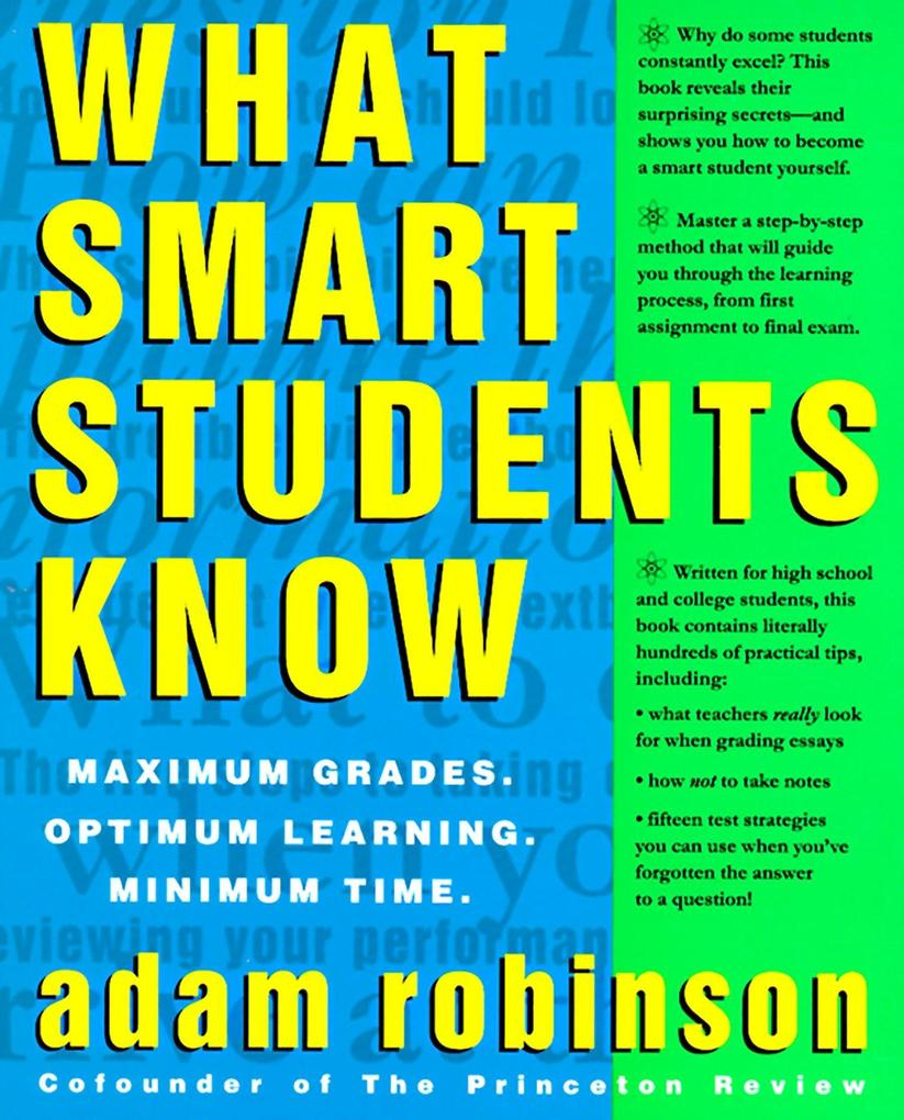 What Smart Students Know: Maximum Grades. Optimum Learning. Minimum Time. als Taschenbuch