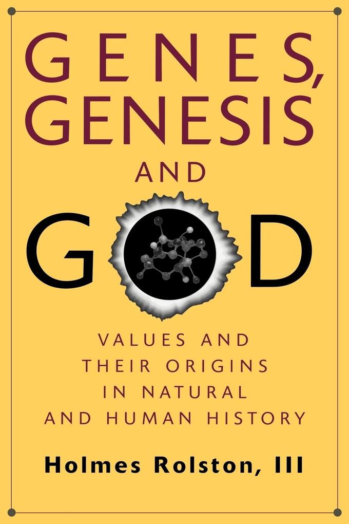 Genes, Genesis, and God: Values and Their Origins in Natural and Human History als Buch