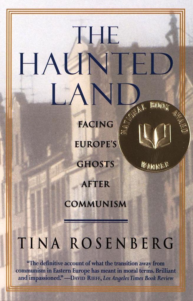 The Haunted Land: Facing Europe's Ghosts After Communism als Taschenbuch
