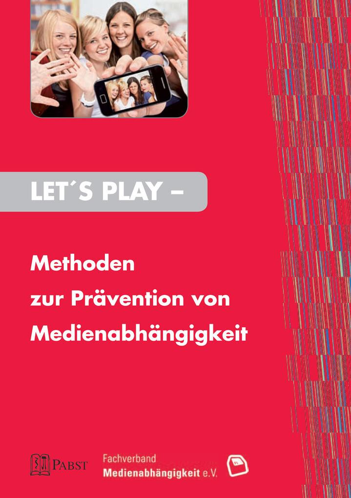 Let's Play - Methoden zur Prävention von Medienabhängigkeit als eBook von Christina Abke, Angelika Beranek, Patrick Durn
