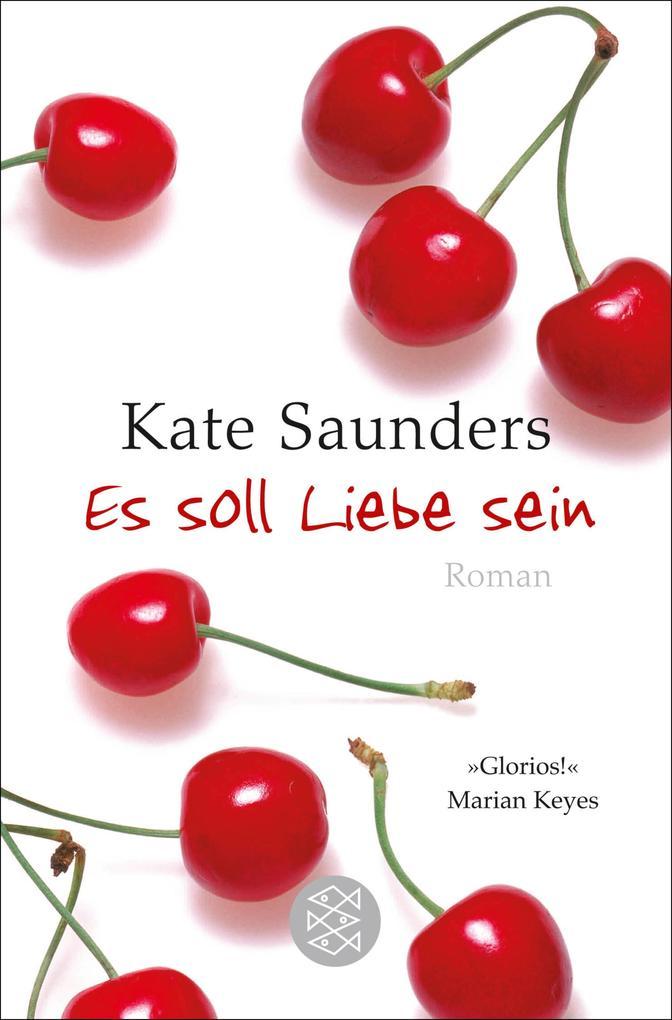 Es soll Liebe sein als eBook von Kate Saunders