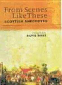 From Scenes Like These: Scottish Anecdotes and Episodes als Taschenbuch
