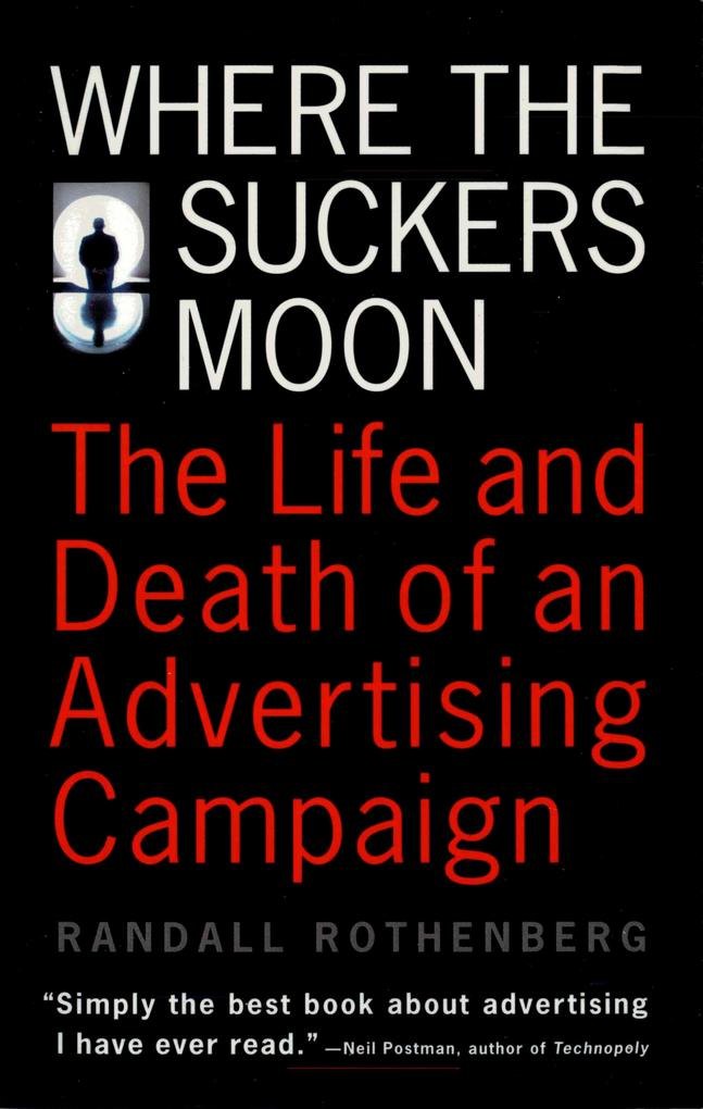 Where the Suckers Moon: The Life and Death of an Advertising Campaign als Taschenbuch