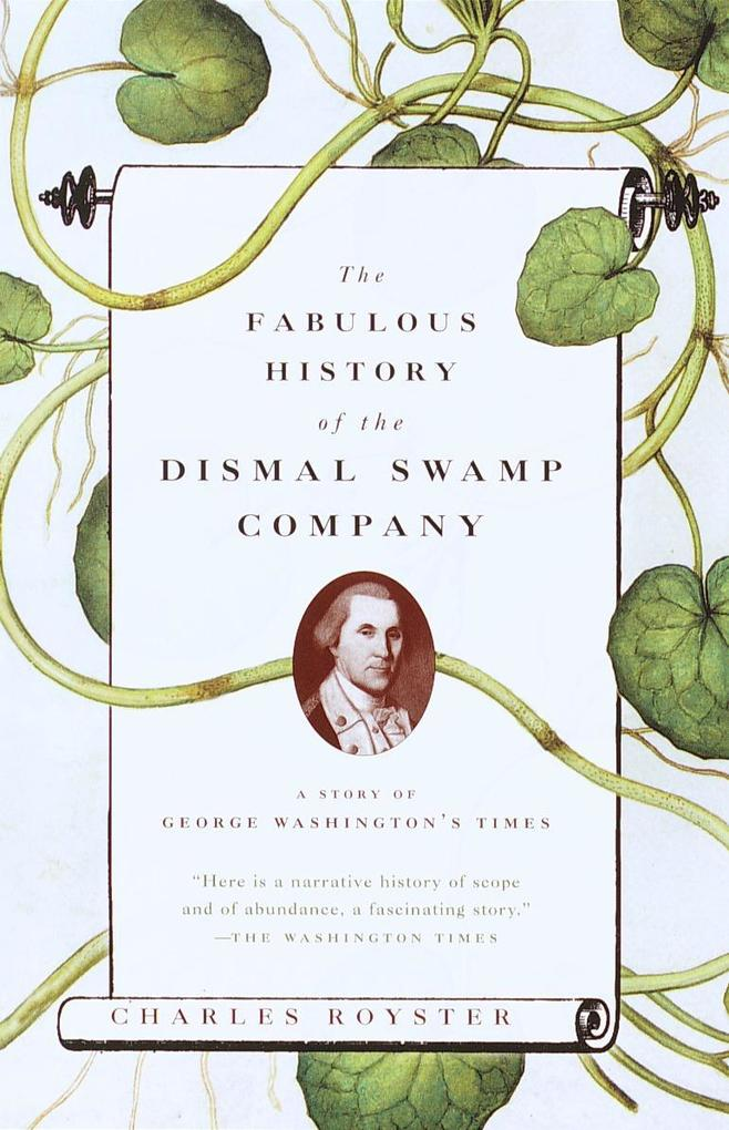 The Fabulous History of the Dismal Swamp Company: A Story of George Washington's Times als Taschenbuch