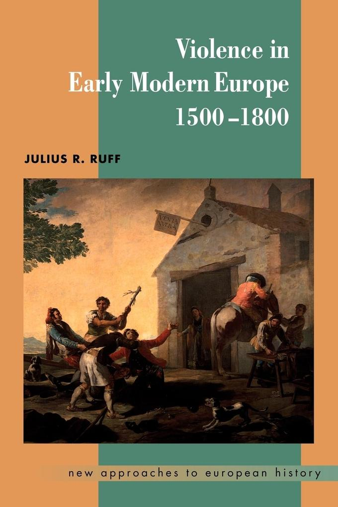 Violence in Early Modern Europe 1500-1800 als Buch