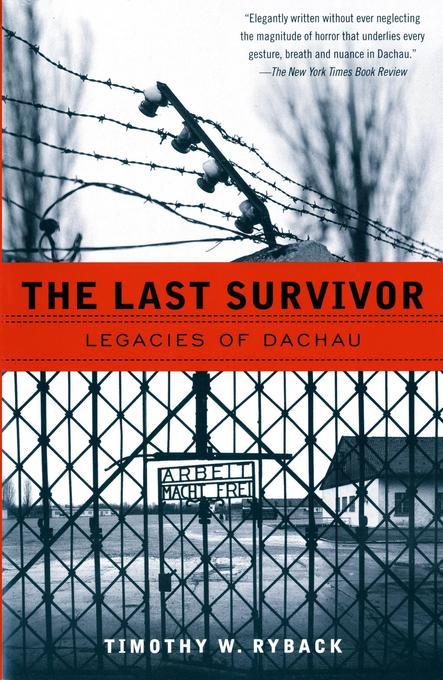 The Last Survivor: Legacies of Dachau als Taschenbuch